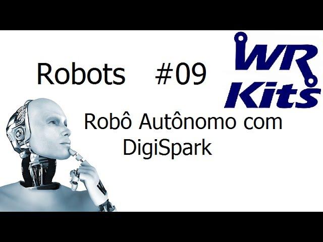 ROBÔ AUTÔNOMO COM DIGISPARK - Robots #09
