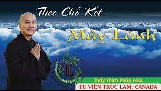 Theo Chỗ Kết Mây Lành - Thầy Thích Pháp Hòa