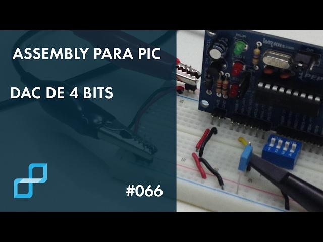 DAC DE 4 BITS | Assembly para PIC #066