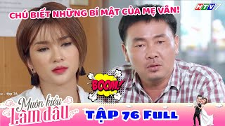 Muôn Kiểu Làm Dâu - Tập 76 Full | Phim Mẹ chồng nàng dâu -  Phim Việt Nam Mới Nhất 2019 - Phim HTV