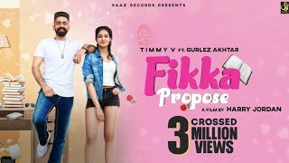 Fikka – Propose Timmy V Ft Gurlez Akhtar