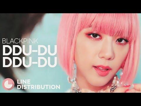 BLACKPINK - DDU-DU DDU-DU (Line Distribution)