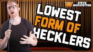 Dirtbag hecklers go too far - Steve Hofstetter