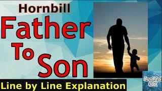 Father to Son - LINE BY LINE EXPLANATION | Class 11 - Hornbill
