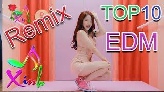 Top 10 Bản EDM Remix Cực Mạnh Hay Nhất 2019 || Nonstop EDM DJ Remix || Nhạc Xinh