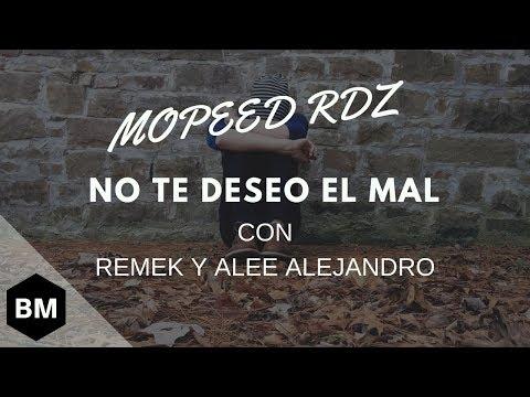 Mopeed Rdz ft Remek & Alee alejandro / No te deseo el mal - 11