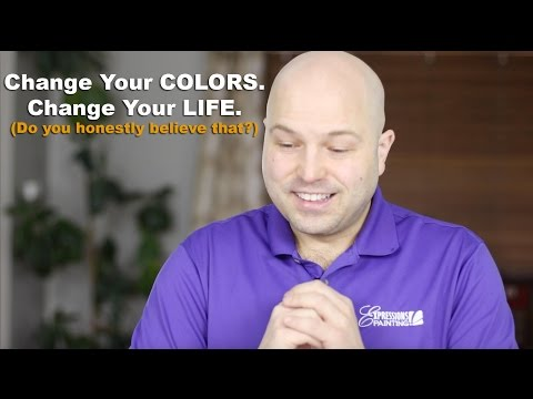 Change Your COLORS.  Change Your LIFE.  (Do you honestly believe that?)