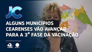 Alguns municípios cearenses vão avançar para a terceira fase da vacinação contra a Covid-19