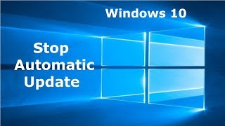 How to stop automatic update of Wndows 10