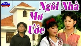 Cai Luong Ngoi Nha Mo Uoc
