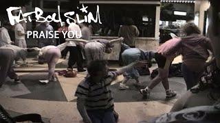 Fatboy Slim - Praise You [Official Video]
