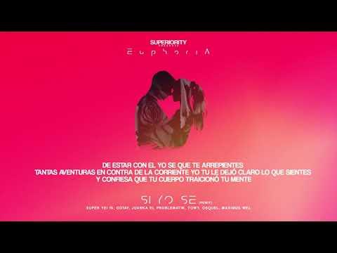 Super Yei - Si Yo Se Remix ft Gotay, Juanka, Towy, Osquel & Maximus Wel   EUPHORIA