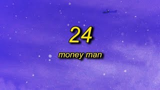 Money Man - 24 (Lyrics) | yo spice that b*tch up