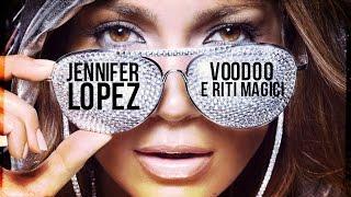 Jennifer Lopez e la Santeria: Voodoo e riti magici