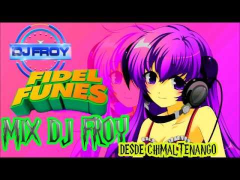 FIDEL FUNES MIX DJ FROY