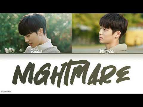 Bang Yedam (방예담), Kim Sungyeon (김성연) - Nightmare [가사/Color Coded/Han Rom Eng Lyrics]