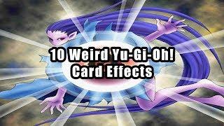 10 Weird Yu-Gi-Oh! Card Effects