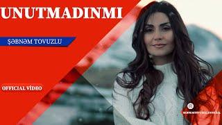 Sebnem Tovuzlu - Unutmadinmi   (Yeni Klip 2019)