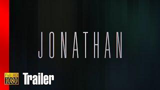 Jonathan | Movie Trailer #1 (2018) 1080p