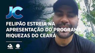 Felipão estreia na apresentação do programa Riquezas do Ceará
