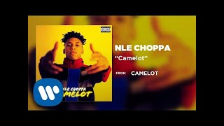 NLE Choppa - Camelot (Official Audio)
