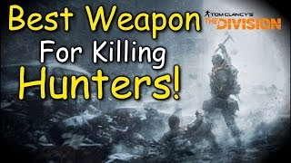 Best Weapon To Kill A Hunter The Division Survival DLC