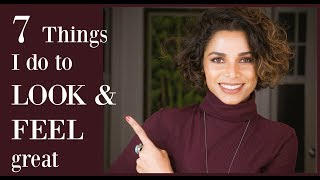 7 THINGS I do to LOOK and FEEL GREAT/ Blush With Me-Parmita