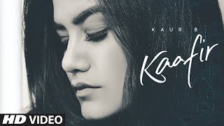 Kaafir – Kaur B Video HD