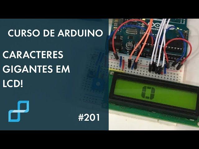 CARACTERES GIGANTES PARA LCD | Curso de Arduino #201