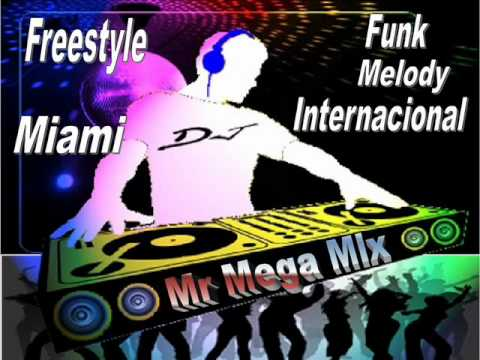 Baixar Hits Antigos - Miami , Freestyle, Funk Melody internacional Vol. 1