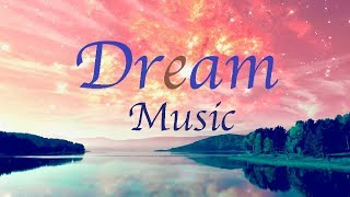 Dream Music - Deep Sleeping Music - Background Music For Sleep, Study, Work