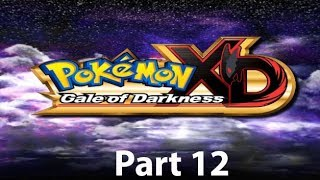 "Pokemon XD Gale of Darkness Part 12- ""Trouble at ONBS"""