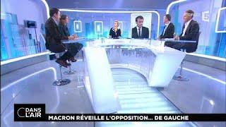 Macron réveille l'opposition....de gauche #cdanslair 16.01.2018