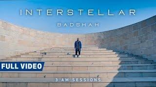 Interstellar 3 Am Sessions – Badshah