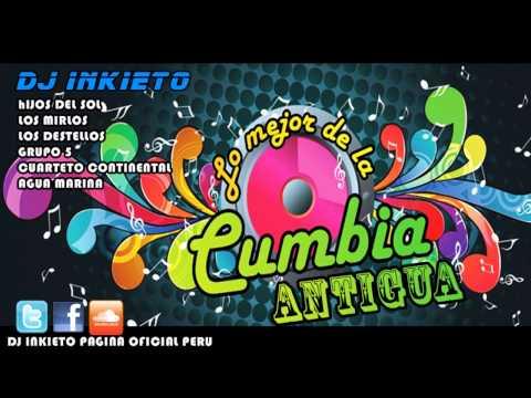 MIX CUMBIAS ANTIGUAS [DJ INKIETO] PERU 2013