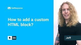 How to add a custom HTML block?   New Email Creator FAQ