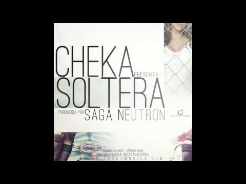 CHEKA SOLTERA (Original De Estudio) Prod. Saga Neutron