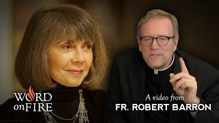 Bishop Barron on Anne Rice leaving Christianity