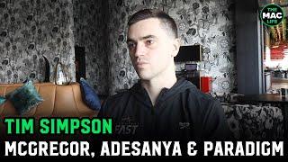 "Paradigm's Tim Simpson talks ""athlete"" return of Conor McGregor; Israel Adesanya eyeing 3 titles?"