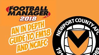 Football Manager 2018 - A Guide to the Game and Playing as Newport County