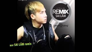 beat SAI LẦM REMIX- PHẠM TRƯỞNG