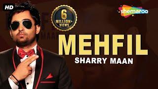 Mehfil – Sharry Maan