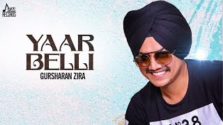 Yaar Belli | ( Full HD) | Gursharan Zira | New Punjabi Songs 2019 | Latest Punjabi Songs 2019