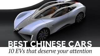 Top 10 Surprisingly Good Cars Made in China (Review of 2017 Electric Vehicles)