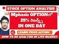 Mphasis Stock Option : 25% Returns In One Day | Stock Option Live Market Analysis