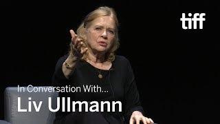 LIV ULLMANN   In Conversation With...   TIFF 2018