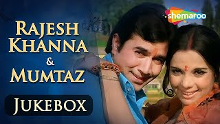 Rajesh Khanna & Mumtaz Songs JUKEBOX (HD) - Evergreen Hindi Songs - Best Bollywood Old Songs