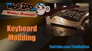 Weekly Hangout Episode 43: KEYBOARD MODDING with Hunger Work Studio