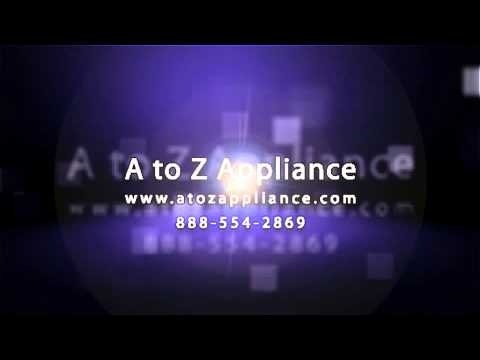A to Z Appliance - Orange county and Los Angeles - 888-554-2869