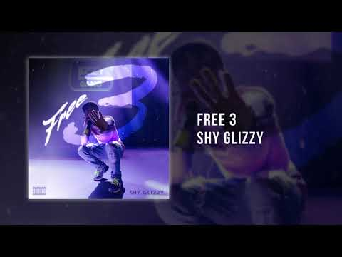 Shy Glizzy - Free 3 [Official Audio]